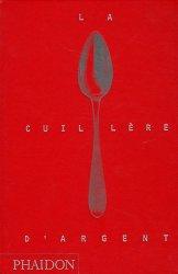 La Cuillère d'argent, nouvelle édition (2011) de Collectif