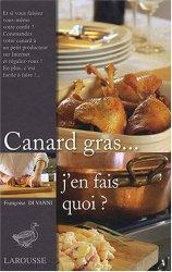 Canard gras… j'en fais quoi ? de Françoise Di Vanni