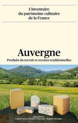 Auvergne : produits du terroir et recettes traditionnelles de Collectif