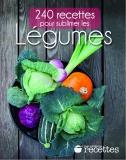 240 recettes pour sublimer les Légumes de Collectif
