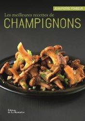 Les meilleures recettes de champignons de Jean-Pierre Fombeur et Catherine Bouillot