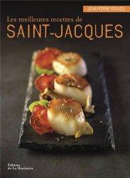 Les meilleures recettes de Saint-Jacques de Jean-Pierre Crouzil