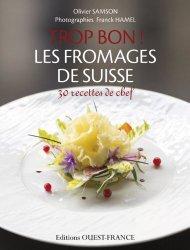 Trop Bon ! Les Fromages de Suisse de Olivier Samson