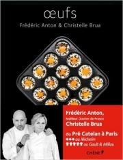 Oeufs de Frédéric Anton et Christelle Brua