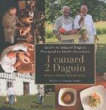 1 canard, 2 Daguin : Recettes et dialogue autour du canard de André Daguin et Arnaud Daguin