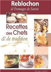 Reblochon et fromages de Savoie : Recettes des chefs et de tradition de Collectif