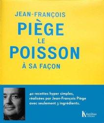 Le poisson à sa façon de Jean-François Piège
