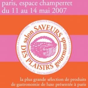 Salon saveurs des plaisirs gourmands du 11 au 14 mai 2007 - Salon saveur des plaisirs gourmands ...
